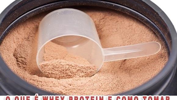 Whey Protein – O que é, efeitos e como tomar