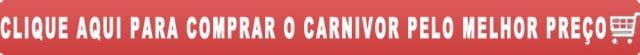 comprar carnivor melhor preco