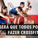Todos podem fazer CrossFit?