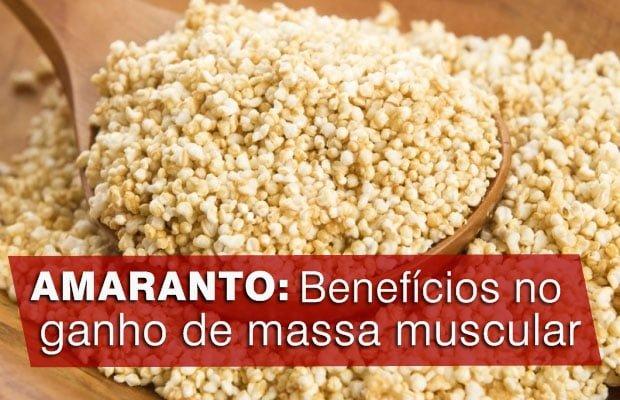 Amaranto - Benefícios, como consumir e receitas