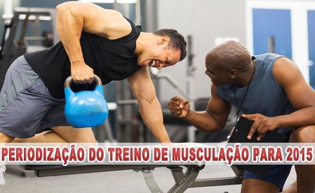 periodização do treino de musculação para 2015