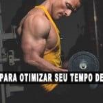 4 dicas para otimizar seu tempo de treino