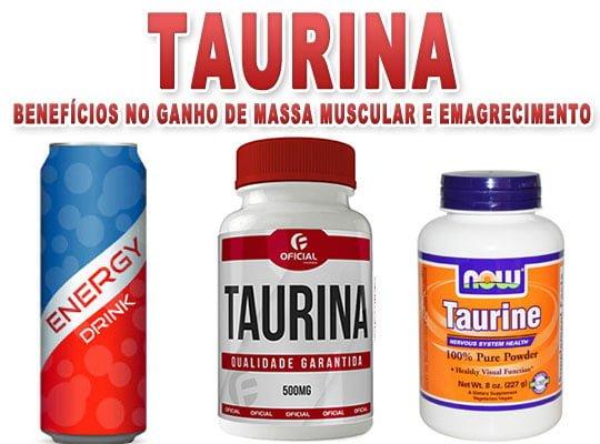 taurina benefícios emagrecimento massa muscular