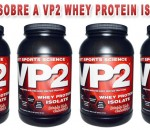 VP2 Whey protein Isolate da AST – Whey Isolado e hidrolisado que dá resultados