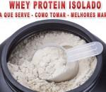 Whey Protein Isolado – Todas as informações sobre esse suplemento