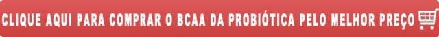 Comprar bcaa probiótica pelo melhor preço