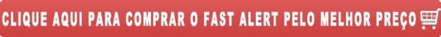 comprar o fast alert pelo melhor preco