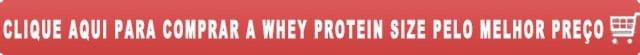 comprar a whey protein size pelo menor preco